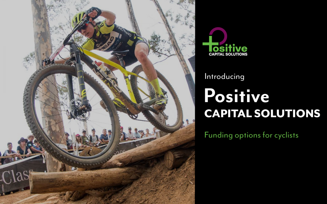 Introducing Positive Capital Solutions; funding options for cyclists